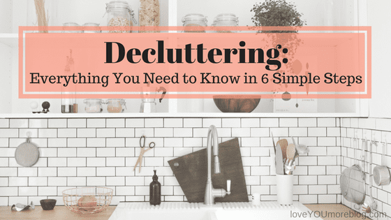 How to Declutter Your Home and Your Life: 6 Secrets to Cut Clutter for Good