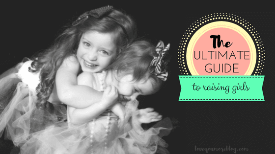 The Ultimate Guide to Raising Girls: 50 Things You Can Teach Them That Will Make It Easier