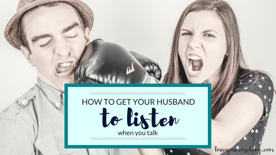 How to Get Your Husband to Listen When You Talk