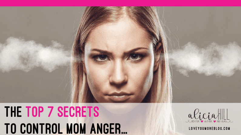 7 Ways to Stop Being an Angry Mom