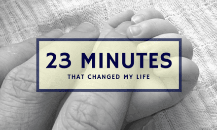23 Minutes That Changed My Life