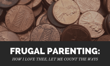 Frugal Parenting: How I Love Thee, Let Me Count the Ways