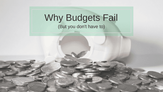 Why Budgets Fail (But you don't have to)