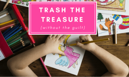 TRASH THE TREASURE…WITHOUT THE GUILT
