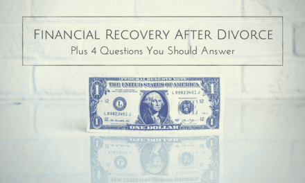 Financial Recovery After Divorce, Plus 4 Questions You Should Answer