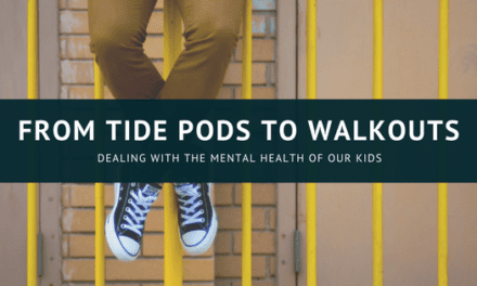 From Tide Pods to the Walkout: Dealing with the Mental Health of Kids