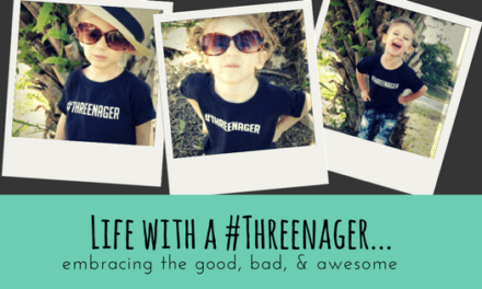 Life with a Threenager: Embracing the Good, Bad, & Awesome