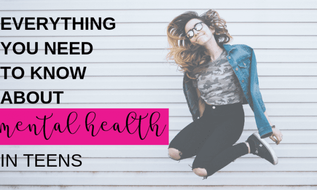 Everything You Need to Know About Mental Health in Teens