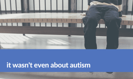 It Wasn't Even About Autism