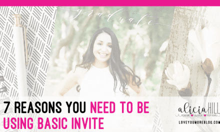 7 Reasons You Need to be Using Basic Invite [Psst…These are the only Invitations You'll Ever Need!]