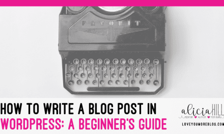 How to Write A Blog Post in WordPress: A Basic Beginner's Guide