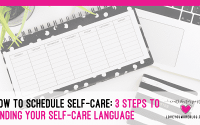 How to Schedule Self-Care: 3 Steps to Finding Your Self-Care Language