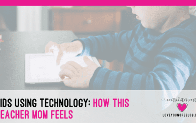 Kids Using Technology: How This Teacher Mom Feels.